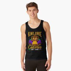 'Funny Mardi Gras King Cake Calories Dont' Count' T-Shirt von PiolettaRedArt Cake Calories, Mardi Gras Parade, Vintage T-shirts, Party Drinks, New Orleans, Cool Designs, Tank Man, King, Tank Tops