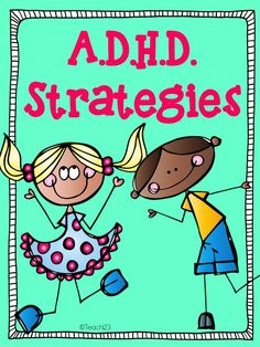 Tips for teaching elementary school: A.D.H.D. Tips--can be applied to secondary