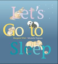 I love reading Let's Go to Sleep, by Margaret Wild, to my girls. The images conveyed by the very clever writer are so beautiful and guarantee that the book will be popular with children of all ages as their language skills develop. My two year-old loves the simple repetition and, of course, all her favourite animals are in there.