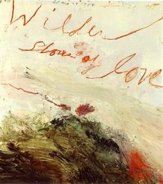 Cy Twombly, Wilder Shores of Love on ArtStack #cy-twombly #art