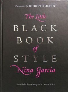 The Little Black Book of Style: Nina Garcia: 9780061234903: Amazon.com: Books