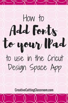 Add fonts to iPad for Cricut design space