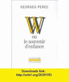 W Ou Le Souvenir Denfance (French Edition) (9782070733163) Georges Perec , ISBN-10: 2070733165  , ISBN-13: 978-2070733163 ,  , tutorials , pdf , ebook , torrent , downloads , rapidshare , filesonic , hotfile , megaupload , fileserve