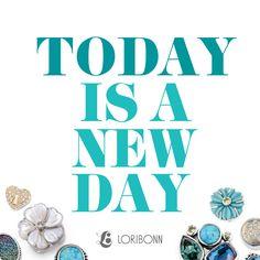 Today is a new day! - Lori Bonn Design