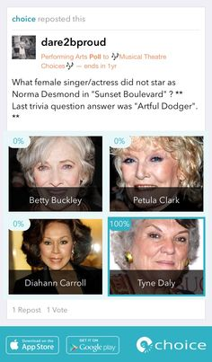 Which of these women did not star as Norma Desmond in Sunset Boulevard? Make your #choice! https://choiceapp.co/dare2bproud/post/9936