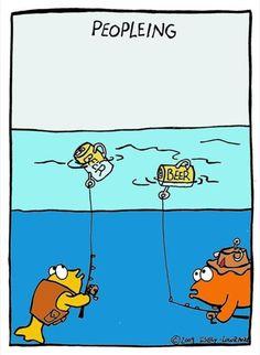 Ha ha...visse moet ook iets vang!