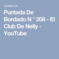 Puntada De Bordado N ° 208 - El Club De Nelly - YouTube