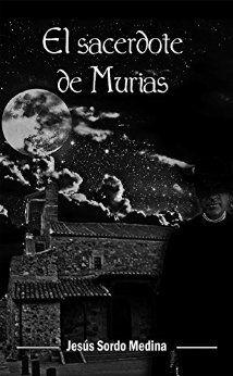 El sacerdote de Murias eBook: Jesús Sordo Medina: Amazon.es: Tienda Kindle
