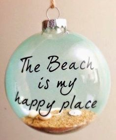 Just Grab a Sharpy & Some Sand ! Beach is My Happy Place Easy Ornament Idea