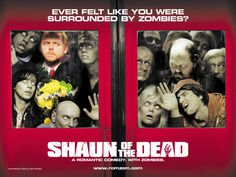 La trilogie du Cornetto, épisode 1: Shaun of the Dead (2005) ~ Cupcake, Baston et Talons Hauts