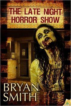 The Late Night Horror Show: Bryan Smith: 9781619212305: Amazon.com: Books