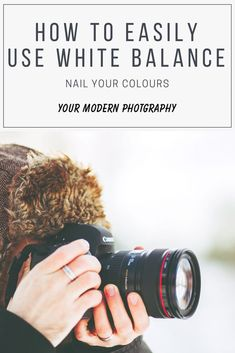 How To Easily Use White Balance to Nail Your Colours | What's worse than capturing an image without the proper white balance and then not being able to get the right colours back while editing? Save your colours by reading this article about how to nail your colours in-camera! #yourmodernphotography #photographytips #photographytutorials #photographytipsforbeginners