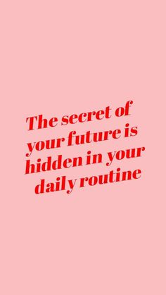 """""""the secret of your future is hidden in your daily routine."""" the secret of your future is hidden in your daily routine. Motivacional Quotes, Mood Quotes, Cute Quotes, Best Quotes, New Week Quotes, Feeling Happy Quotes, Quotes Women, Study Quotes, Career Quotes"""