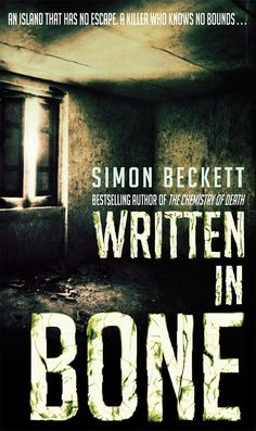 """Written In Bone""  ***  Simon Beckett  (2007)"