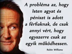 Robin Williams, Proverbs, Karma, Thoughts, Motivation, Funny, Happy, Quotes, Life