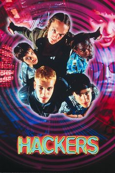 Hackers - such an interesting movie which is already outdated but still cool.