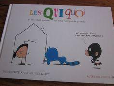 Les Quiquoi et l'étrange maison qui n'en finit pas de grandir, de Laurent Rivelaygue