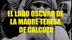 El lado oscuro de la Madre Teresa De Calcuta l Onda Nakame