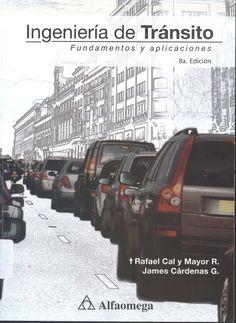 """Cal y Mayor, Rafael. """"Ingeniería de tránsito : fundamentos y aplicaciones"""" 8ª ed. 1 ejemplar"""