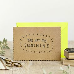 'You Are My Sunshine' Individually hand printed greetings card.