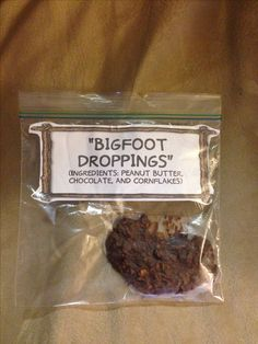 Bigfoot droppings! 1 cup of cornflakes crushed, 1/2 cup peanut butter melted with 1/2 cup of chocolate chips. Mix melted mixture with cereal, shape on wax paper and refrigerate for 15 min. Enjoy!