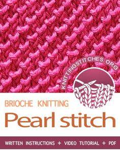 BRIOCHE KNITTING. #howtoknit the Pearl Brioche Stitch. FREE written instructions, Video tutorial, PDF knitting pattern. #knittingstitches #knitting #briocheknitting #knitbrioche