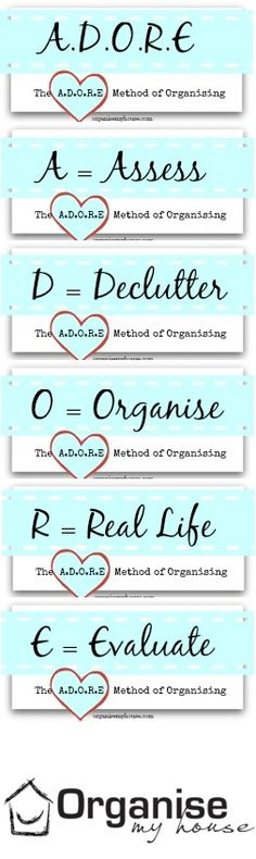 The ADORE method of organising - Use this handy acronym to make organising easy and fun - do you ADORE organising?!