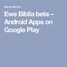 Ewe Biblia beta – Android Apps on Google Play
