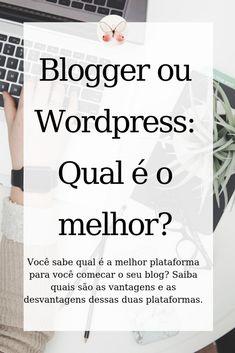 Blogger ou WordPress: Qual é o melhor?