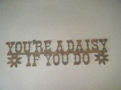 FREE SHIPPING Rustic Rusted Metal Your A Daisy If Ya Do Sign Wall Hanging #RusticPrimitive