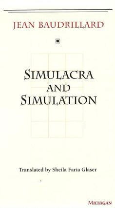 Simulacra and Simulation by Jean Baudrillard (1981) | The 25 Most Challenging Books You Will Ever Read