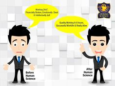 Balance your work life with Human Science...!!!