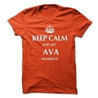 Keep Calm and Let AVA  Handle It.New T-shirt