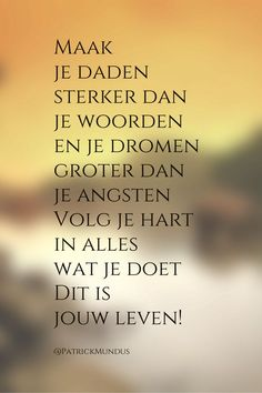 Afbeeldingsresultaat voor diepzinnige teksten Courage Quotes, Faith Quotes, Words Quotes, Sayings, Best Quotes, Love Quotes, Funny Quotes, Inspirational Quotes, Dutch Quotes
