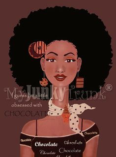 SALE- A Little Obsessed With Chocolate-- Natural Hair Afro Art Print via Etsy