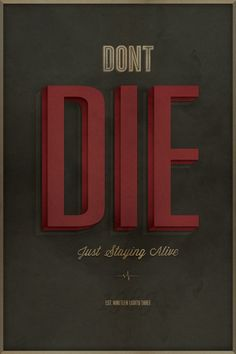 Don't Die Just Staying Alive