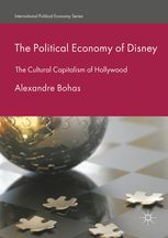 POLITICAL ECONOMY OF DISNEY: THE CULTURAL CAPITALISM OF HOLLYWOOD