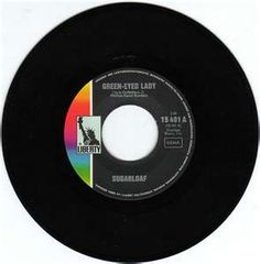 Sugarloaf - Green Eyed Lady 1970.  To this day looking at 45's like this makes me happy