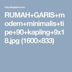 RUMAH+GARIS+modern+minimalis+tipe+90+kapling+9x18.jpg (1600×833)