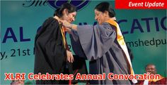 XLRI Celebrates Annual Convocation; honours Corporate and academic personalities with 526 passing out students http://www.mbauniverse.com/article/id/8457/XLRI  XLRI Jamshedpur celebrated its 59th Annual Convocation on March 21, 2015.
