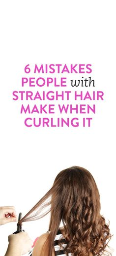 6 Mistakes People With Straight Hair Make When Curling It .ambassador