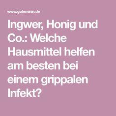 Ingwer, Honig und Co.: Welche Hausmittel helfen am besten bei einem grippalen Infekt?