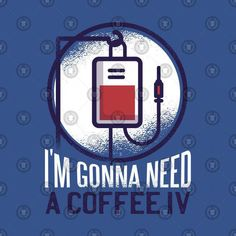 Shop I'm gonna need a coffee IV need a coffee t-shirts designed by CoffeeRaccoon as well as other need a coffee merchandise at TeePublic. Coffee Iv, Coffee Zone, Happy Coffee, Coffee Is Life, I Love Coffee, Coffee Humor, Coffee Quotes, Miele Coffee Machine, Black Rock Coffee