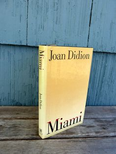 Miami by Joan Didion hardcover book Foreign Relations and