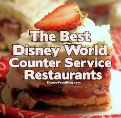 The Best Disney World Counter Service Restaurants #disney #disneyfood #disneyplanning