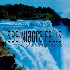 See Niagra Falls...done 2009