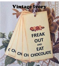 Tags Freak Out and Eat Chocolate Vintage Style Gift by bljgraves, $5.00