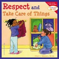 Respect and Take Care of Things by Cheri J. Meiners. Really good! Great for reminding children how to take care of classroom materials.