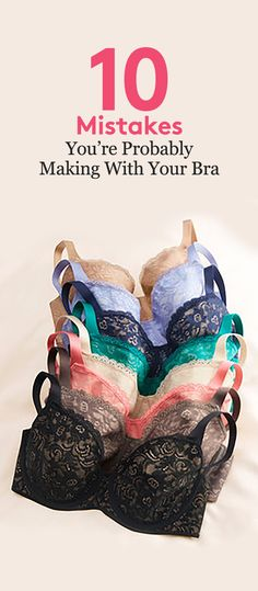 10 Mistakes You're Probably Making With Your Bra