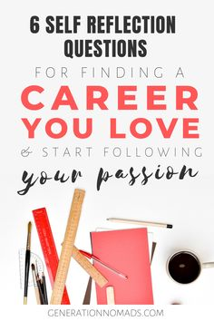 Find a career you love - 6 questions to ask for personal reflection Career advice, Finding The Right Career, Find A Career, Choosing A Career, Dream Career, Future Career, Career Change, New Career, Find A Job, Career Coach